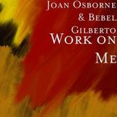 Work on Me by Joan Osborne