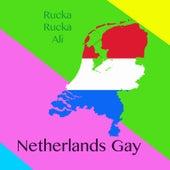 Netherlands Gay by Rucka Rucka Ali