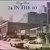 24 In The 10 by Reezy Ricco