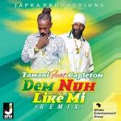 Dem Nah Like Mi (Remix) by Ta-mari