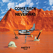 Comeback of the Neverwas von Matty T Band