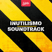 Inutilismo Soundtrack by Various Artists