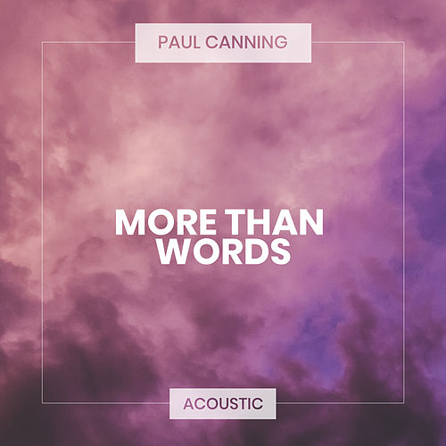 More Than Words (Acoustic) by Paul Canning