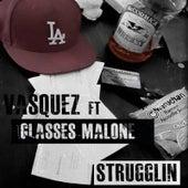 Strugglin by Vasquez