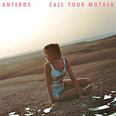 Call Your Mother by Anteros