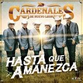 Hasta Que Amanezca by Cardenales De Nuevo León