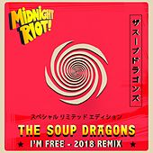 I'm Free (2018 Remixes) by The Soup Dragons