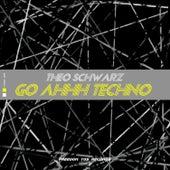 Go Ahhh Techno von Theo Schwarz