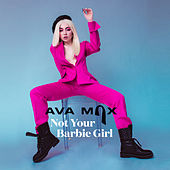 Not Your Barbie Girl von Ava Max