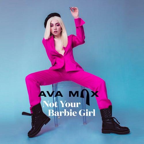 Not Your Barbie Girl von Ava Max