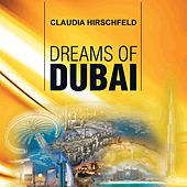 Dreams of Dubai by Claudia Hirschfeld