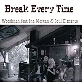 Break Every Time de Wooshman