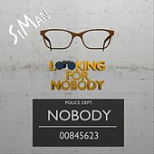 Looking for Nobody by Siman