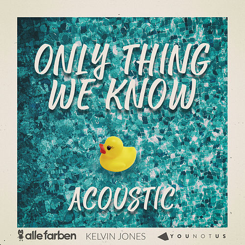 Only Thing We Know (Acoustic) by Alle Farben