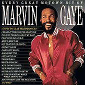 Every Great Motown Hit Of Marvin Gaye by Marvin Gaye