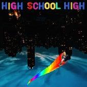 High School High von Maude Latour