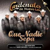 Que Nadie Sepa de Cardenales De Nuevo León