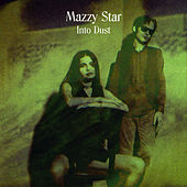 Into Dust von Mazzy Star