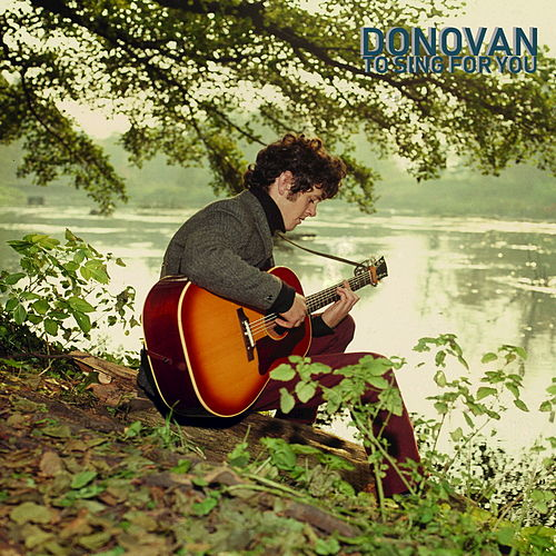 To Sing for You by Donovan