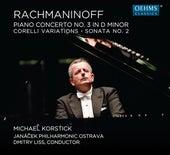 Rachmaninoff: Piano Concerto No. 3, Corelli Variations & Piano Sonata No. 2 by Michael Korstick