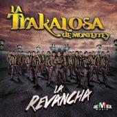 La Revancha de Edwin Luna y La Trakalosa de Monterrey