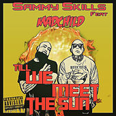 Till We Meet the Sun by Sammy Skills
