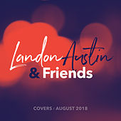 Landon Austin and Friends: Covers (August 2018) de Landon Austin