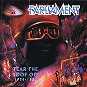 Tear The Roof Off (1974-1980) de Parliament