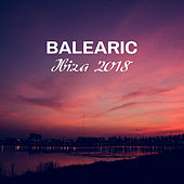Balearic Ibiza 2018 von Ibiza Chill Out