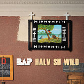 Halv Su Wild (+ Bonustrack) von BAP