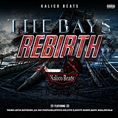 The Bays Rebirth (feat. Thizz Latin Hayward, Lil Ric Fontaine, Stevie Joe, Tito B, Ruffy Goddy, Mayc Man & Swinla) von Kalico Beats