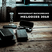 Restaurant Background Melodies 2018 de Relaxing Classical Piano Music
