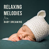 Relaxing Melodies for Baby Dreaming by Relaxed Piano Music