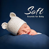 Soft Sounds for Baby by Deep Sleep Music Academy