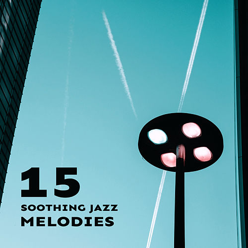 15 Soothing Jazz Melodies by Piano Dreamers