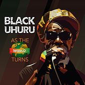 As The World Turns de Black Uhuru