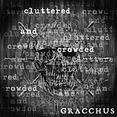 Cluttered and Crowded von Gracchus