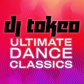 DJ Tokeo - Ultimate Dance Classics von Various Artists