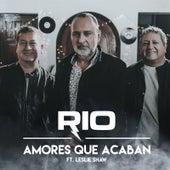 Amores Que Acaban by Rio