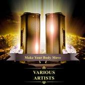 Make Your Body Move de Various Artists