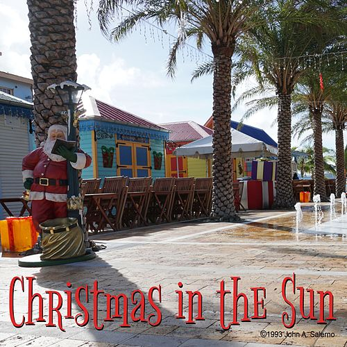 Christmas in the Sun by John A. Salerno
