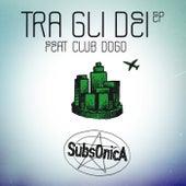 Tra gli dei EP feat. Club Dogo by SubsOnicA
