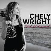 Lifted Off The Ground de Chely Wright