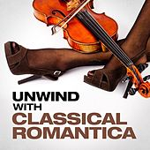 Unwind with Classical Romantica von Various Artists