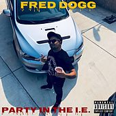 Party In The I.E. de Fred Dogg