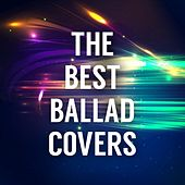 The Best Ballad Covers by Various Artists