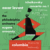 Tchaikovsky: Piano Concerto No. 1, Op. 23 (Remastered) by Oscar Levant