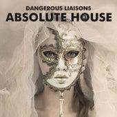 Absolute House 3: Dangerous Liaisons de Various Artists