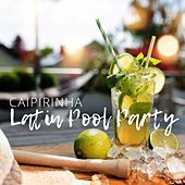Caipirinha: Latin Pool Party von Various Artists