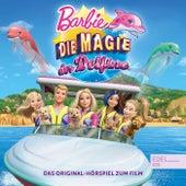 Die Magie der Delfine (Das Original-Hörspiel zum Film) von Barbie